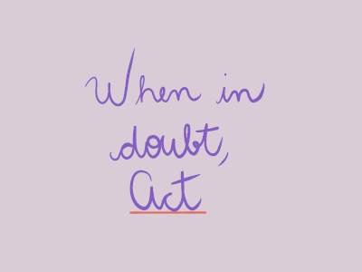 When In Doubt, Act Digital Lettering